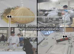 A ESPE esteve em concurso de Cozinha e Pastelaria