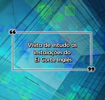 Visita de estudo às instalações do El Corte Inglês