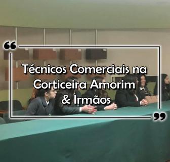 Futuros Técnicos Comerciais na Corticeira Amorim & Irmãos